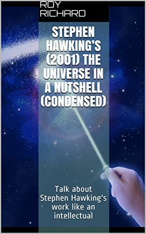 Stephen Hawking's (2001) The Universe in a Nutshell (condensed): Talk about Stephen Hawking's work like an intellectual