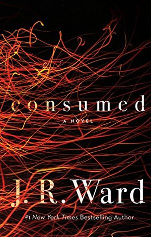 3 Reasons Why Consumed by JR Ward Did Not Work for Me