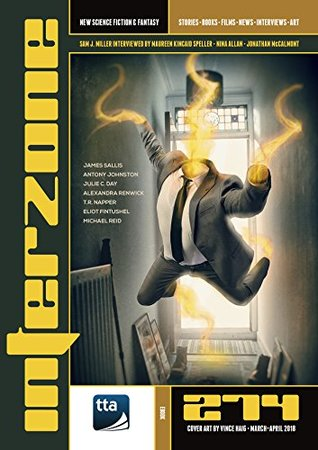 Interzone #274 (March-April 2018): New Science Fiction & Fantasy (Interzone Science Fiction & Fantasy Magazine)