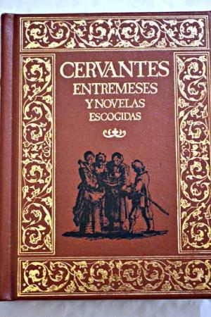 Entremeses y Novelas Escogidas