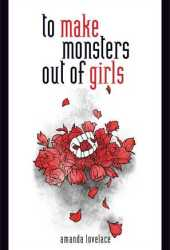 To Make Monsters Out of Girls (Things that Haunt, #1) Book Pdf