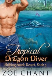 Tropical Dragon Diver (Shifting Sands Resort, #5) Book