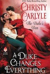 A Duke Changes Everything (Duke's Den, #1) Pdf Book