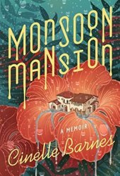 Monsoon Mansion: A Memoir Book