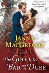 The Good, the Bad, and the Duke (The Cavensham Heiresses #4) Pdf Book
