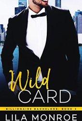 Wild Card (Billionaire Bachelors, #3) Pdf Book