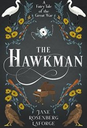 The Hawkman: A Fairy Tale of the Great War Book