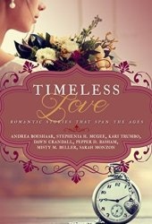 Timeless Love: Romantic Stories that Span the Ages Pdf Book