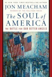 The Soul of America: The Battle for Our Better Angels Pdf Book