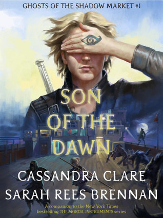 Son of the Dawn (Ghosts of the Shadow Market, #1)