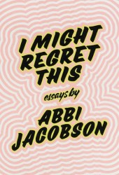 I Might Regret This: Essays, Drawings, Vulnerabilities, and Other Stuff Book Pdf