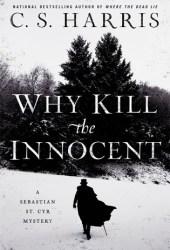 Why Kill the Innocent (Sebastian St. Cyr, #13) Pdf Book