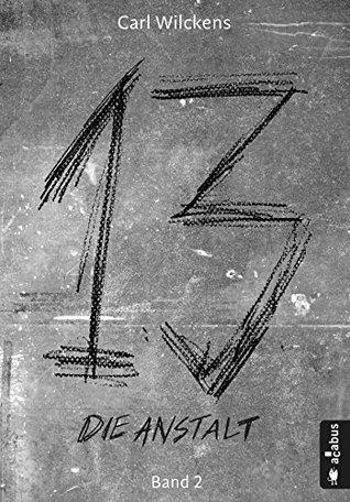 Die Anstalt (Dreizehn, #2)