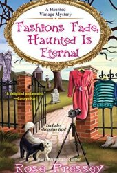 Fashions Fade, Haunted Is Eternal (A Haunted Vintage Mystery, #7)