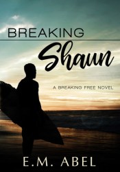 Breaking Shaun (Breaking Free, #2) Pdf Book