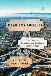 Dear Los Angeles: The City in Diaries and Letters, 1542 to 2018 Pdf Book