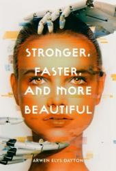 Stronger, Faster, and More Beautiful Pdf Book