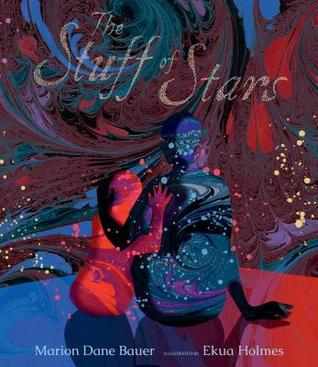 """The Stuff of Stars,"" illustrated by Ekua Holmes, is the King Illustrator Book winner. The book is written by Marion Dane Bauer."
