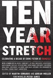 Ten Year Stretch: Celebrating a Decade of Crime Fiction at Crimefest Book