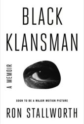 Black Klansman: Race, Hate, and the Undercover Investigation of a Lifetime Book Pdf