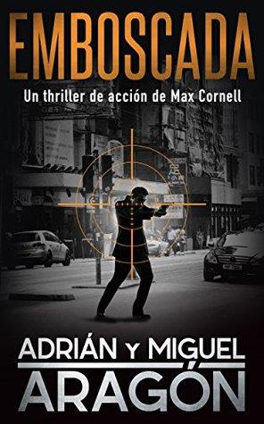 Emboscada: Una aventura de acción y suspense (Max Cornell thrillers de acción nº 1)