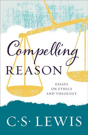 Compelling Reason: Essays on Ethics and Theology