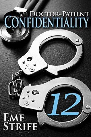 Doctor-Patient Confidentiality: Volume Twelve (Confidential #1)