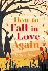 How to Fall in Love Again: Kitty's Story  (One Love, Two Stories, #3)