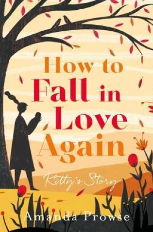 How to Fall in Love Again: Kitty's Story  (One Love, Two Stories, #3) Book Pdf ePub