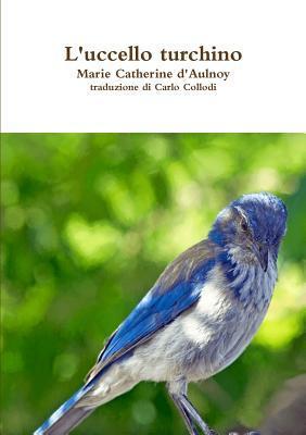 L'uccello turchino
