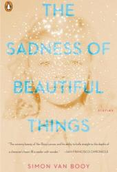 The Sadness of Beautiful Things: Stories Pdf Book