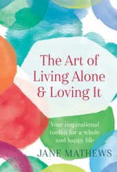 The Art of Living Alone and Loving It Book