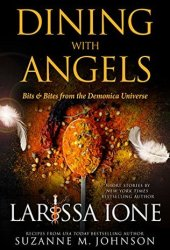 Dining with Angels: Bits & Bites from the Demonica Universe Book Pdf