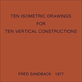 Ten Isometric Drawings for Ten Vertical Constructions