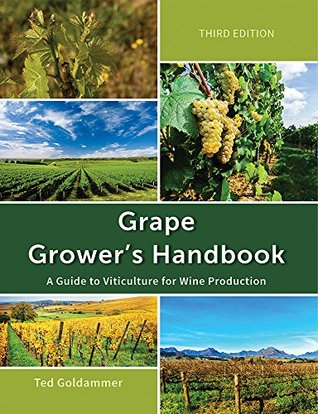 Grape Growers Handbook: A Guide To Viticulture for Wine Production