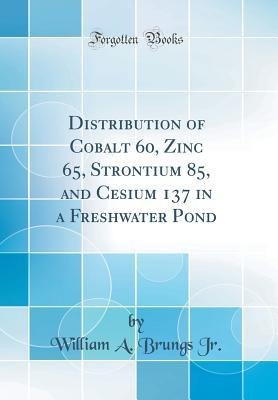Distribution of Cobalt 60, Zinc 65, Strontium 85, and Cesium 137 in a Freshwater Pond
