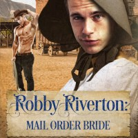 ~Pre-Release Review~Robby Riverton: Mail Order Bride by Eli Easton~