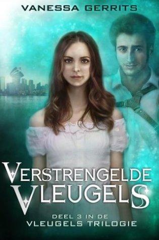 Verstrengelde Vleugels (Vleugels Trilogie #3) – Vanessa Gerrits