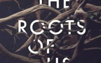 THE ROOTS OF US by Candace Knoebel is Now Available