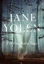 Finding Baba Yaga: A Short Novel in Verse Pdf Book