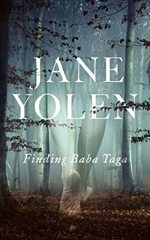 Finding Baba Yaga: A Short Novel in Verse by Jane Yolen