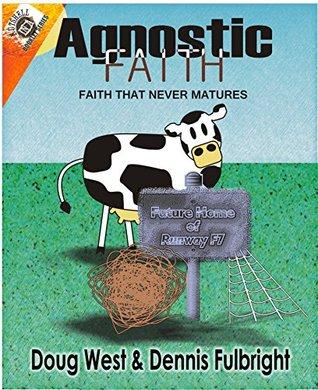 Agnostic Faith: -Faith That Never Matures (In A Nutshell Booklet Series)