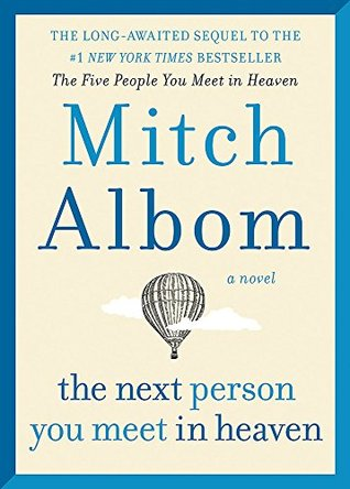 The Next Person You Meet in Heaven: The sequel to The Five People You Meet in Heaven