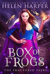 Box of Frogs (The Fractured Faery, #1) Book