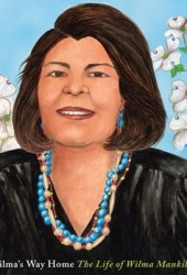 Wilma's Way Home: The Life of Wilma Mankiller Pdf Book