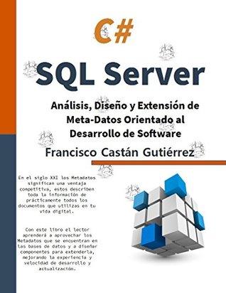 Análisis, Diseño y Extensión de Meta-Datos Orientado al Desarrollo de Software: C# y SQLServer