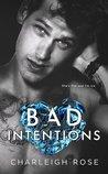 Bad Intentions (Bad Love, #2)