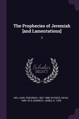 The Prophecies of Jeremiah [and Lamentations]: 2