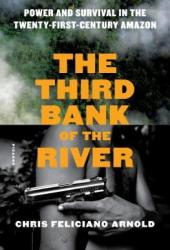 The Third Bank of the River: Power and Survival in the Twenty-First-Century Amazon Pdf Book