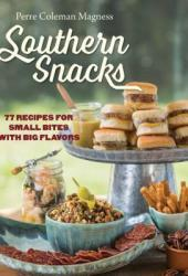 Southern Snacks: 77 Recipes for Small Bites with Big Flavors Pdf Book